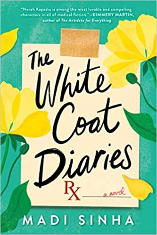 The White Coat Diaries by Madi Sinha