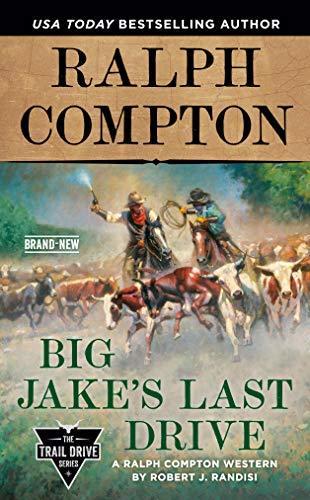 Ralph Compton Big Jake's Last Drive by Robert J. Randisi