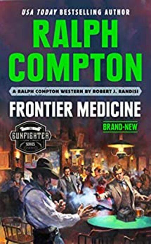 Ralph Compton Frontier Medicine by Robert J. Randisi
