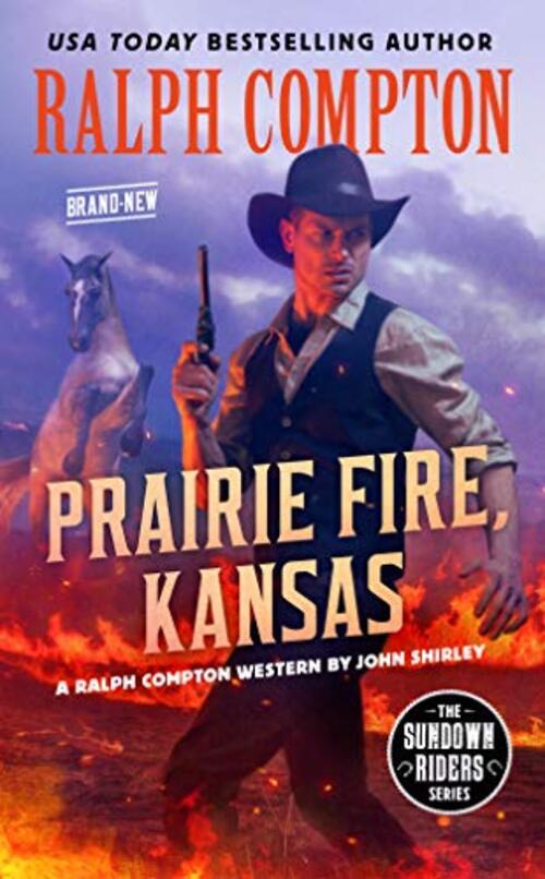 Ralph Compton Prairie Fire, Kansas by John Shirley