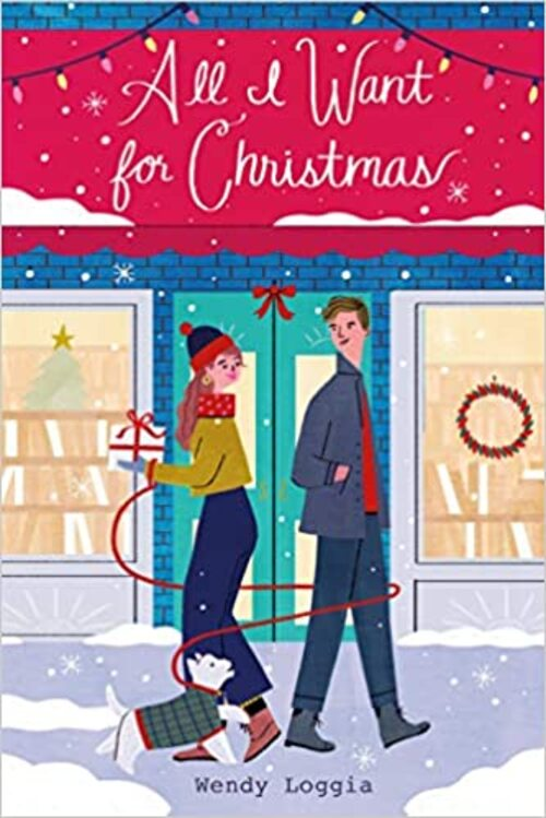 All I Want for Christmas by Wendy Loggia