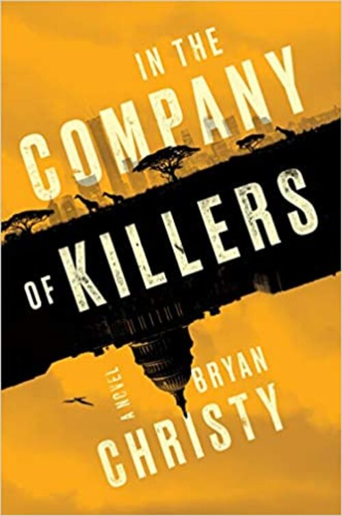 In the Company of Killers by Bryan Christy