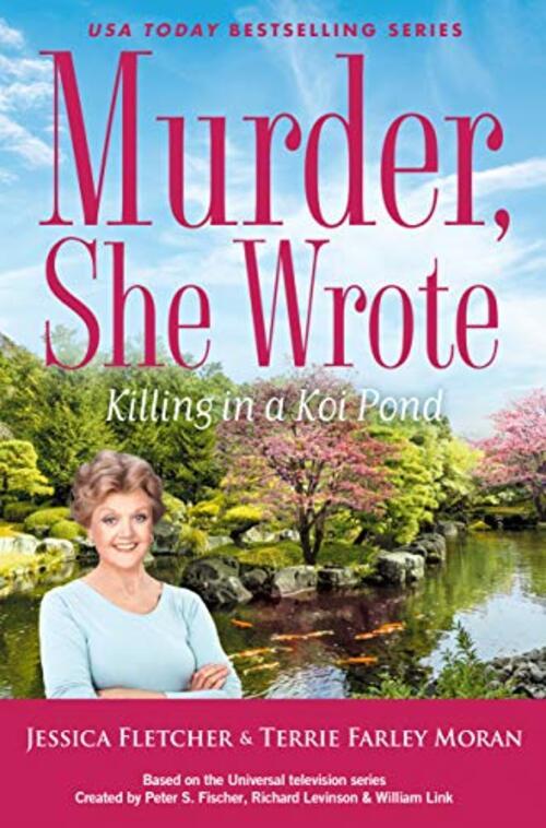 Murder, She Wrote: Killing in a Koi Pond by Jessica Fletcher
