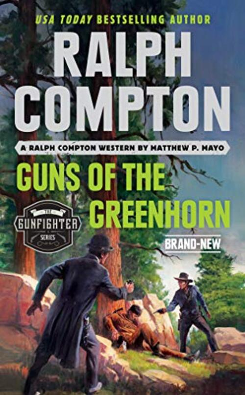 Ralph Compton Guns of the Greenhorn by Matthew P. Mayo
