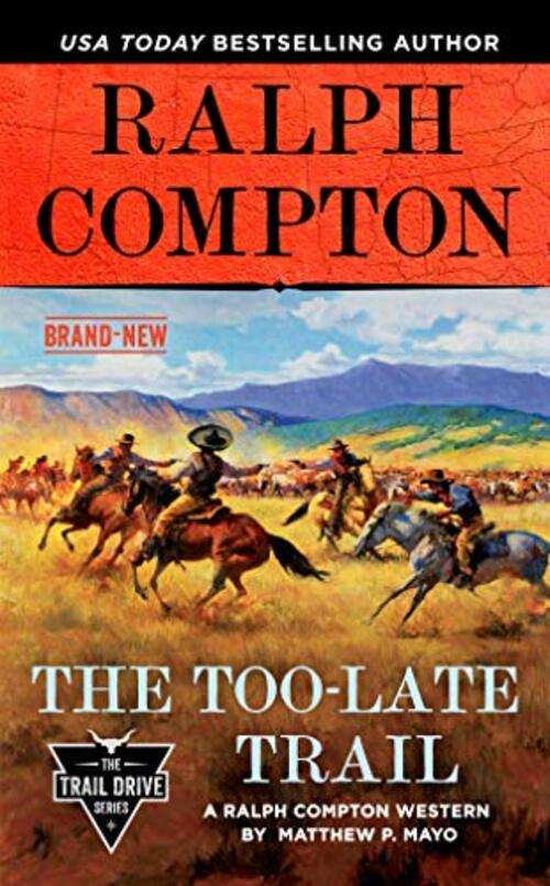 Ralph Compton the Too-Late Trail