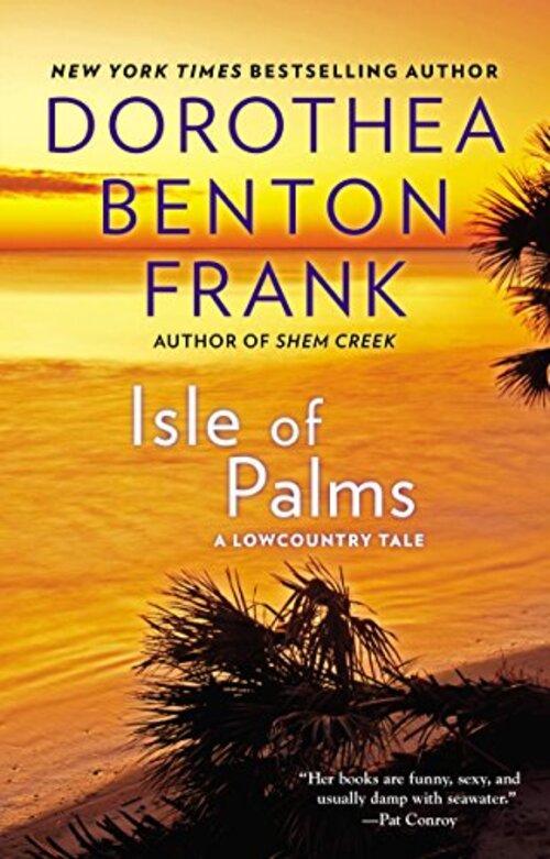 Isle of Palms by Dorothea Benton Frank