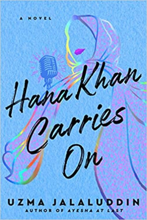 Hana Khan Carries On by Uzma Jalaluddin