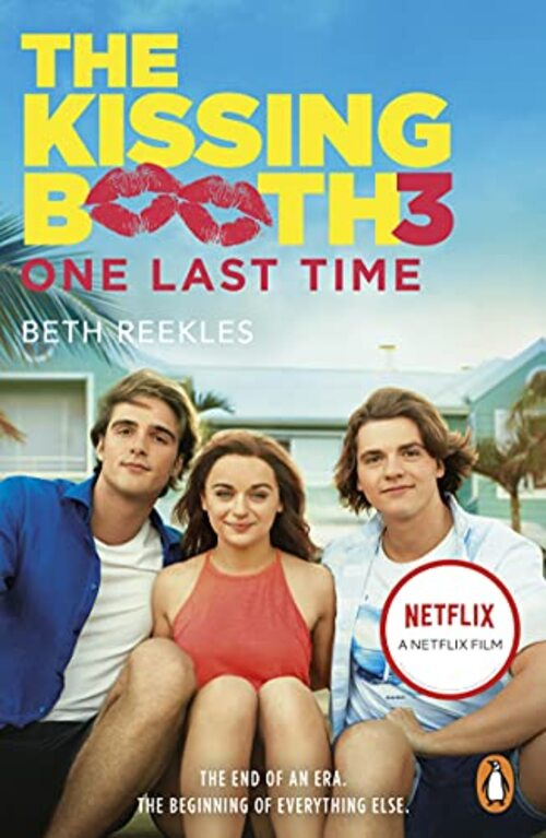 The Kissing Booth #3: One Last Time by Beth Reekles