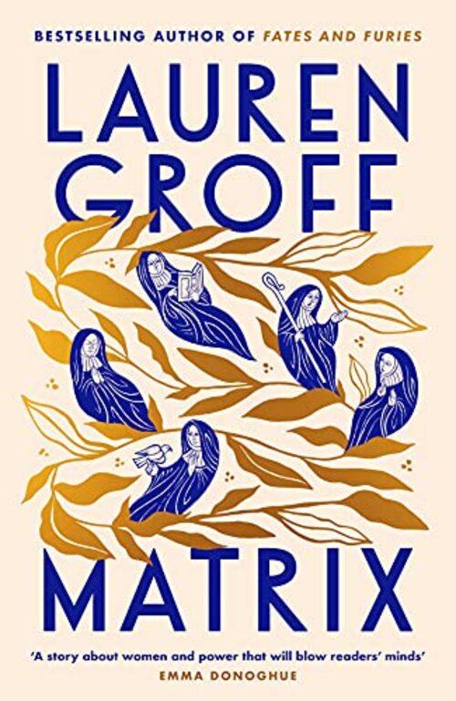 Matrix by Lauren Groff