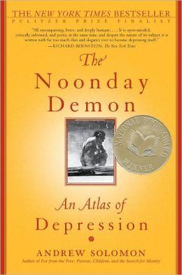 The Noonday Demon by Andrew Solomon