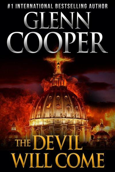 The Devil Will Come by Glenn Cooper