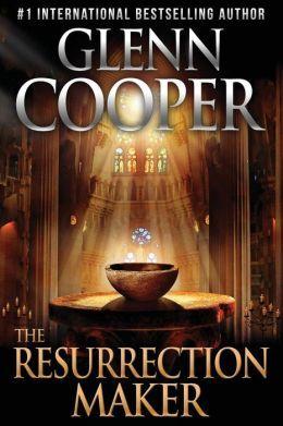 The Resurrection Maker by Glenn Cooper