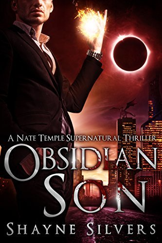 Obsidian Son: A Novel in The Nate Temple Supernatural Thriller Series by Shayne Silvers