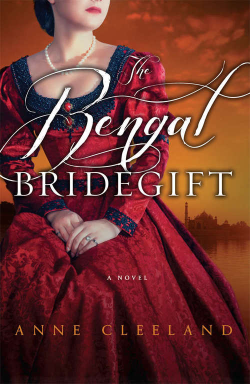The Bengal Bridegift by Anne Cleeland