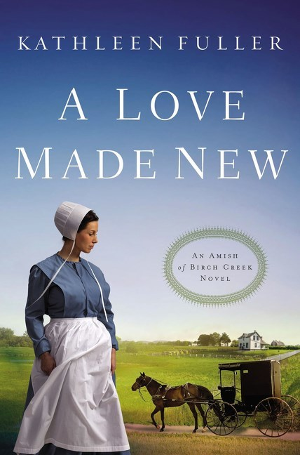 A Love Made New by Kathleen Fuller