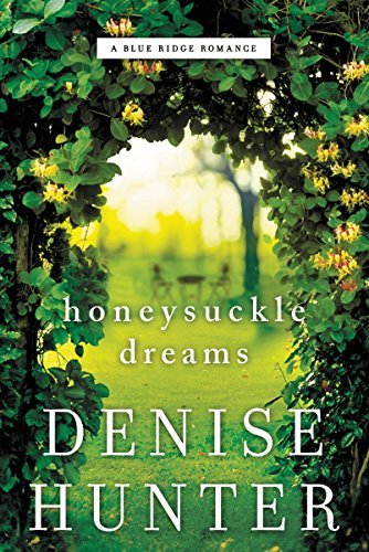 Honeysuckle Dreams by Denise Hunter