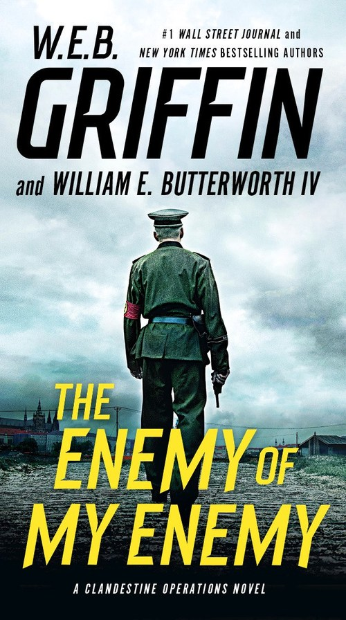 The Enemy of My Enemy by W.E.B. Griffin