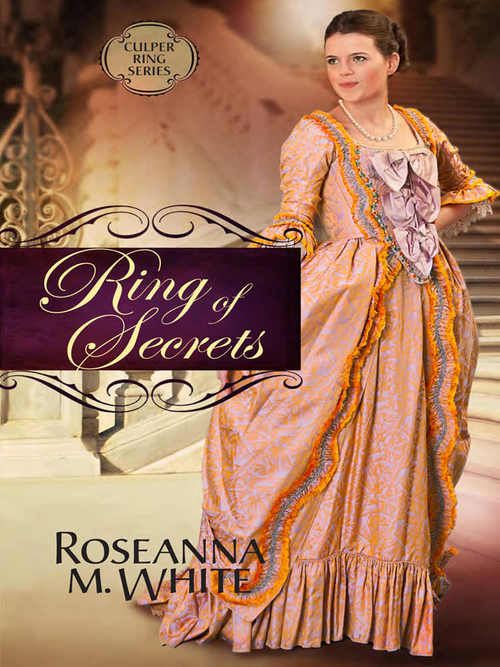 Ring of Secrets by Roseanna M. White