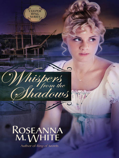 Whispers from the Shadows by Roseanna M. White
