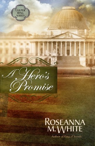 A Hero's Promise by Roseanna M. White