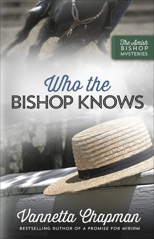 Who the Bishop Knows by Vannetta Chapman