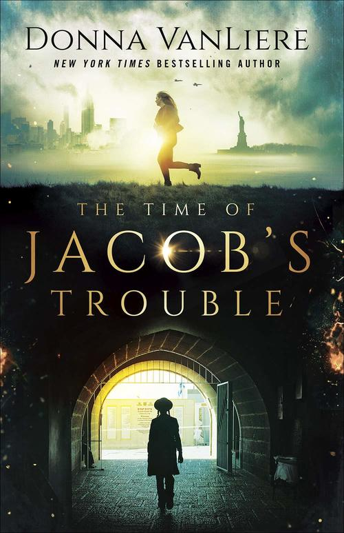 The Time of Jacob's Trouble by Donna VanLiere