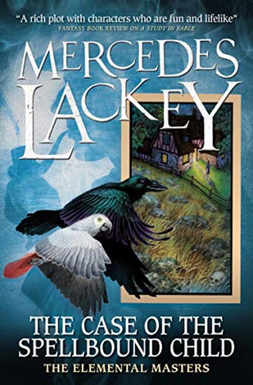 The Case of the Spellbound Child by Mercedes Lackey