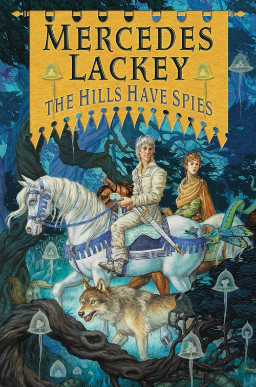 The Hills Have Spies by Mercedes Lackey