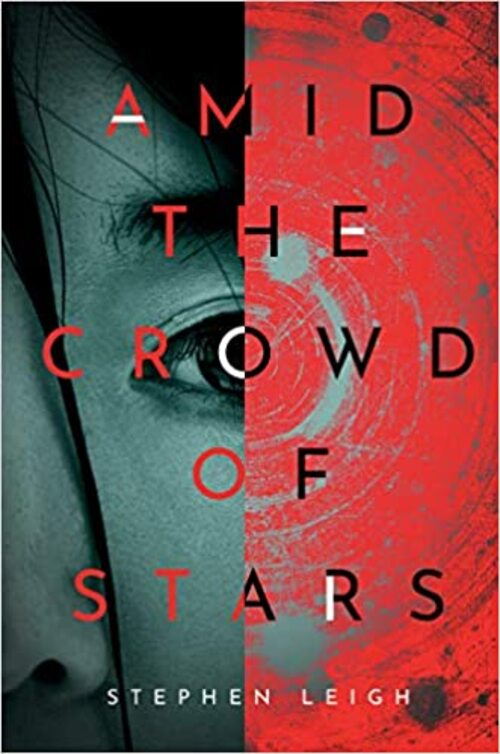 The Amid The Crowd Of Stars by Stephen Leigh