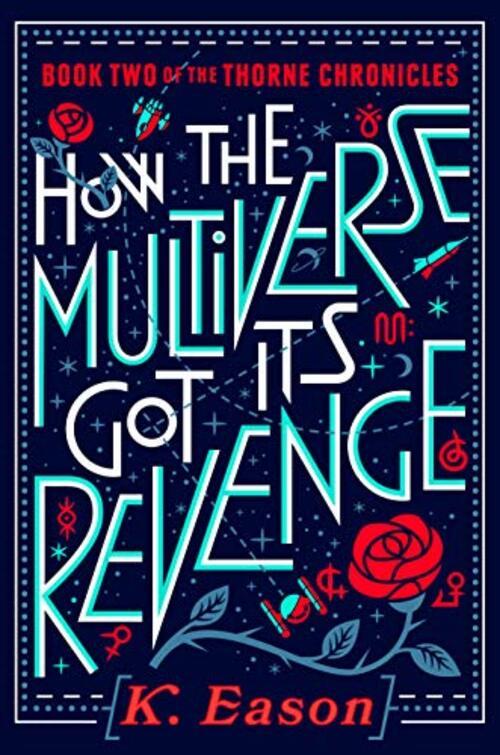 How the Multiverse Got Its Revenge by K. Eason
