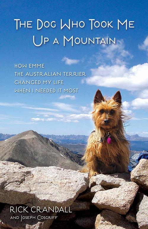 The Dog Who Took Me Up a Mountain by Rick Crandall