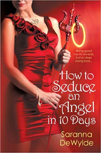 How to Seduce an Angel in 10 Days by Saranna DeWylde