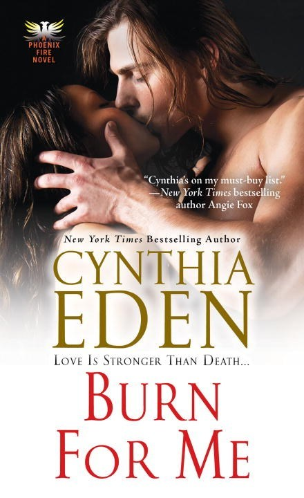 Burn For Me by Cynthia Eden
