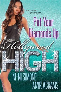 Hollywood High: Put Your Diamonds Up by Ni-Ni Simone