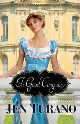 In Good Company by Jen Turano