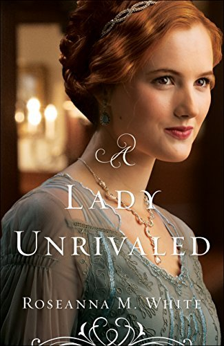 A Lady Unrivaled by Roseanna M. White