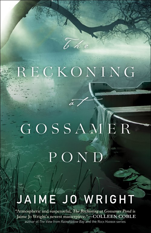 The Reckoning at Gossamer Pond by Jaime Jo Wright