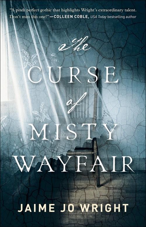 The Curse of Misty Wayfair by Jaime Jo Wright