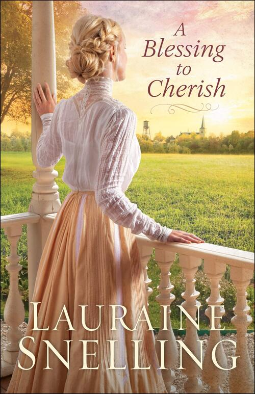 A Blessing to Cherish by Lauraine Snelling