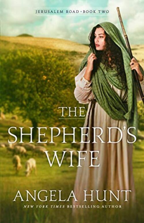 The Shepherd's Wife by Angela Hunt