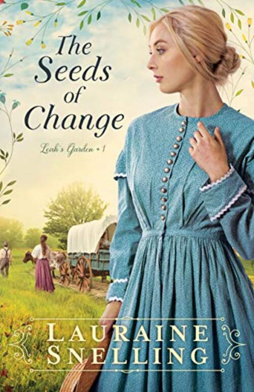 The Seeds of Change by Lauraine Snelling