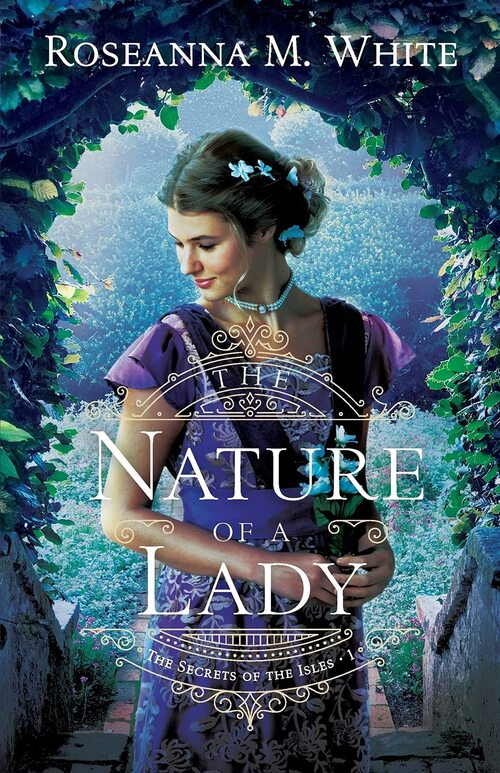 The Nature of a Lady by Roseanna M. White