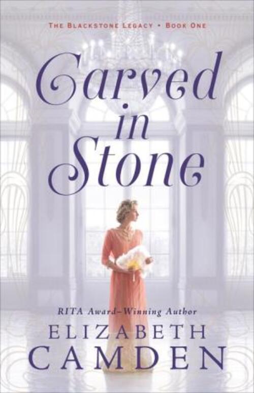 Carved in Stone by Elizabeth Camden