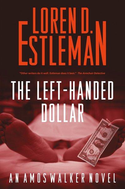 The Left-Handed Dollar by Loren D. Estleman