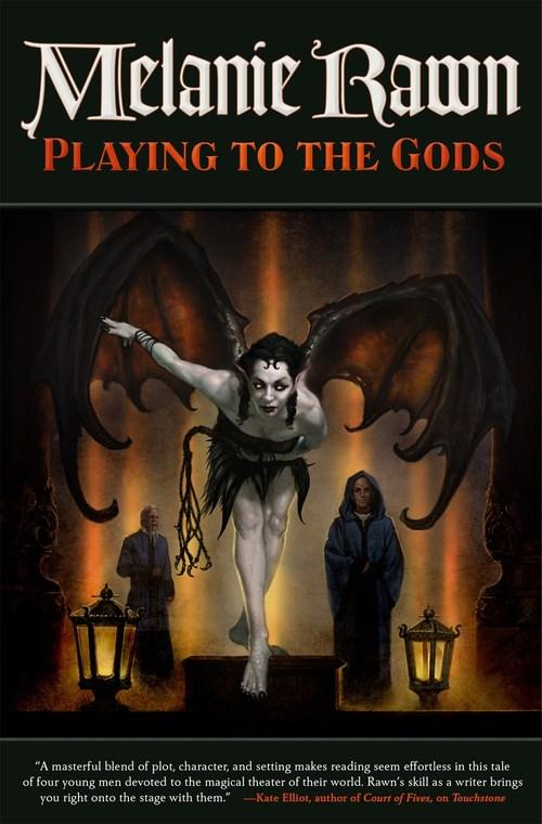 Playing to the Gods by Melanie Rawn