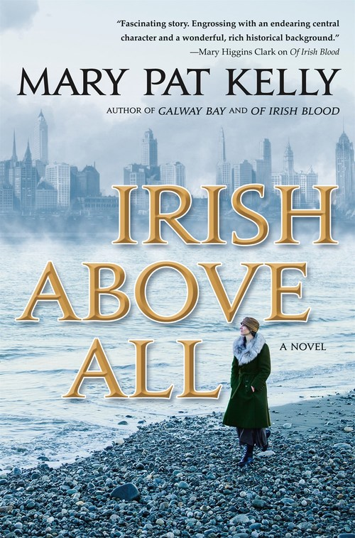 Irish Above All by Mary Pat Kelly