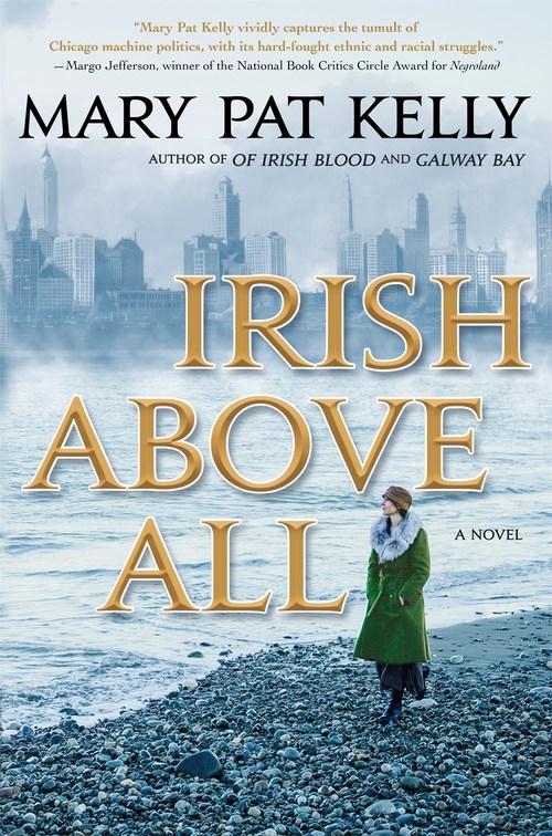 Irish Above All by Mary Pat Kelly