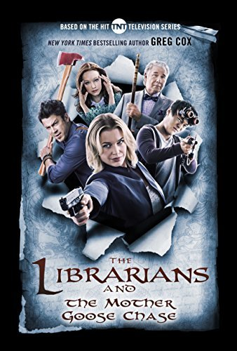 The Librarians and the Mother Goose Chase by Greg Cox