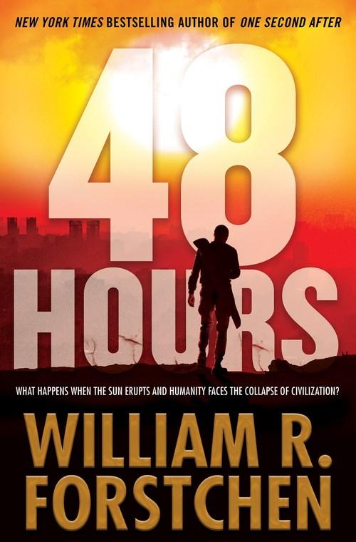 48 Hours by William R. Forstchen