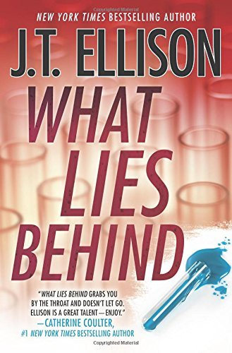 What Lies Behind by J.T. Ellison